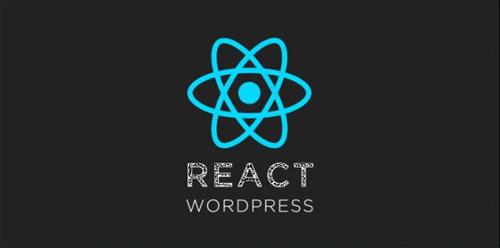 开源程序WordPress宣布停止使用React 好文分享